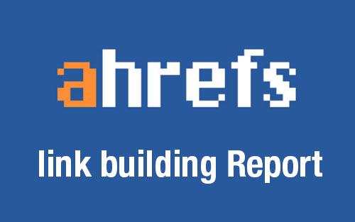 ahrefs link building report